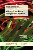 Dana Křemenáková: Vlákenné struktury pro speciální aplikace cena od 258 Kč