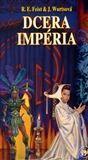 Raymond E. Feist: Dcera Impéria cena od 220 Kč