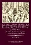 Pavel Marek: La Embajada en la corte imperial 1558-1641 cena od 0 Kč