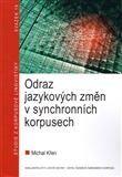 Michal Křen: Odraz jazykových změn v synchronních korpusech cena od 123 Kč