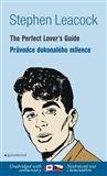 Stephen Leacock: Průvodce dokonalého milence / The Perfect Lover´s Guide cena od 130 Kč