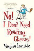 Ironside Virginia: No! I Don't Need Reading Glasses! cena od 233 Kč