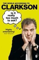 Clarkson Jeremy: Is It Really Too Much To Ask? (The World According to Clarkson #5) cena od 260 Kč