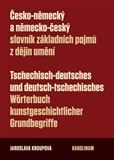 Jaroslava Kroupová: Česko-německý a německo-český slovník základních pojmů z dějin umění cena od 158 Kč