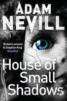 Nevill Adam: House Of Small Shadows cena od 232 Kč