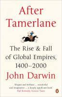 Darwin John: After Tamerlane: The Rise and Fall of Global Empires, 1400-2000 cena od 284 Kč