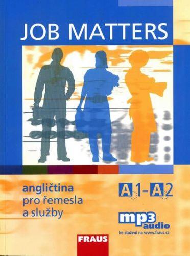 Kostler Maria Elisabeth, Hovorková Martina: Job Matters - Angličtina pro řemesla a služby A1-A2 - učebnice cena od 213 Kč