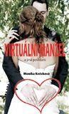 Monika Knězková: Virtuální manžel cena od 98 Kč