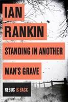 Rankin Ian: Standing in Another Man's Grave cena od 215 Kč