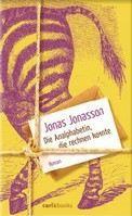 Jonasson Jonas: Die Analphabetin, die rechnen konnte [Analfabeten som kunde räkna] cena od 508 Kč