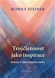 Rudolf Steiner: Trojčlennost jako inspirace cena od 158 Kč
