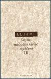 Mircea Eliade: Dějiny náboženského myšlení III. cena od 273 Kč