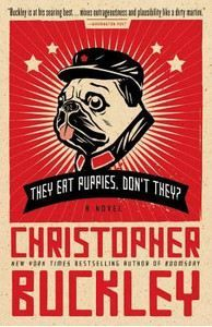 Buckley Chrisopher: They Eat Puppies, Don't They? cena od 323 Kč