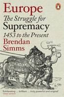 XXL obrazek Simms Brendan: Europe: The Struggle for Supremacy, 1453 to the Present