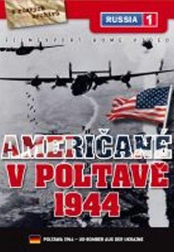 Američané v Poltavě 1944 - DVD digipack cena od 73 Kč