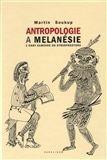 Martin Soukup: Antropologie a Melanésie cena od 326 Kč