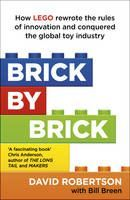 Robertson David: Brick by Brick: How LEGO Rewrote the Rules of Innovation and Conquered the Global Toy Indu cena od 269 Kč