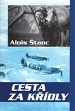 Alois Štanc: Cesta za křídly cena od 185 Kč