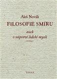 Aleš Novák: Filosofie smíru aneb o nápravě lidské mysli cena od 123 Kč