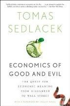 Sedláček Tomáš: Economics of Good and Evil: The Quest for Economic Meaning from Gilgamesh to Wall Street cena od 315 Kč