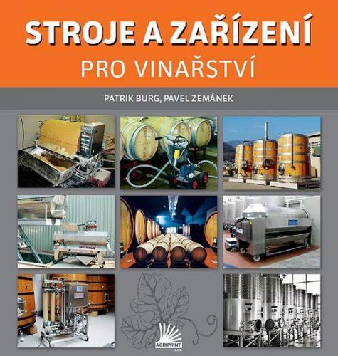 Burg Patrik, Zemánek Pavel: Stroje a zařízení pro vinařství cena od 100 Kč