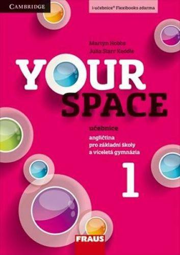 Hobbs Martyn, Keddle Julia Starr: Your Space 1 pro ZŠ a víceletá gymnázia - Učebnice cena od 205 Kč