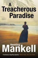 Mankell Henning: Treacherous Paradise cena od 154 Kč