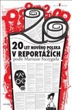 Mariusz Szczygiel: 20 let nového Polska cena od 298 Kč
