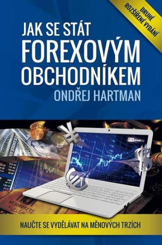Ondřej Hartman: Jak se stát forexovým obchodníkem - Naučte se vydělávat na měnových trzích cena od 559 Kč