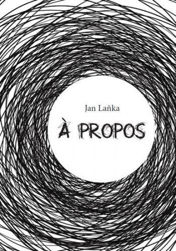 Jan Laňka: A propos cena od 99 Kč