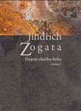 Jindřich Zogata: Dojení zlatého býka /variace/ cena od 103 Kč