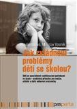 Jitka Kendíková: Jak zvládnout problémy dětí se školou? cena od 154 Kč