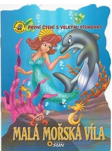 Malá mořská víla - První čtení s velkými písmenky cena od 15 Kč