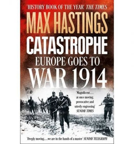 Hastings Max: Catastrophe: Europe Goes to War 1914 cena od 287 Kč