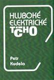 Petr Kudela: Hluboké elektrické ticho cena od 189 Kč