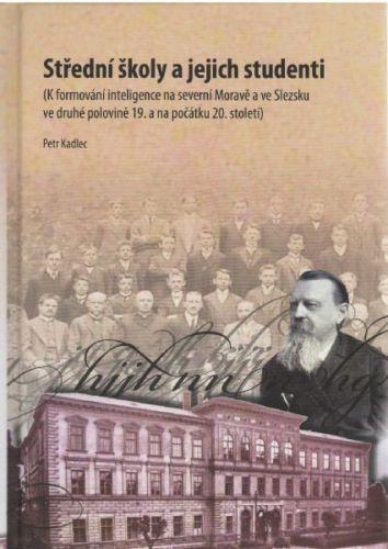 Petr Kadlec: Střední školy a jejich studenti cena od 332 Kč