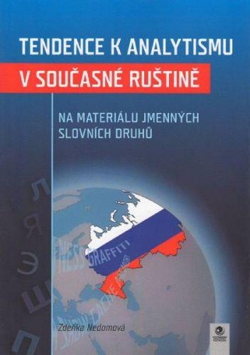 Zdeňka Nedomová: Tendence k analytismu v současné ruštině cena od 142 Kč