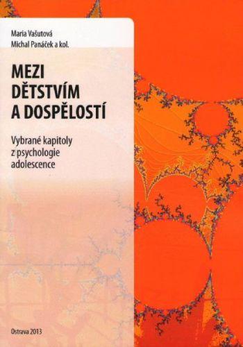 Maria Vašutová, Michal Panáček: Mezi dětstvím a dospělostí cena od 86 Kč