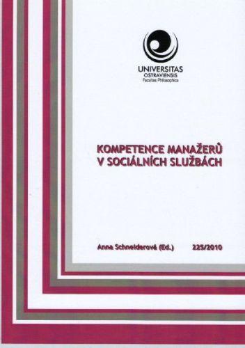 Anna Schneiderová: Kompetence manažerů v sociálních službách cena od 139 Kč