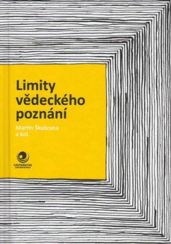 Martin Škabraha: Limity vědeckého poznání cena od 238 Kč