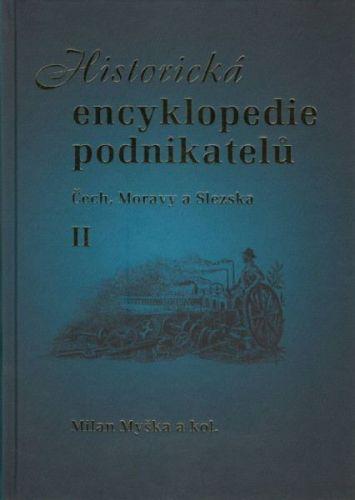 Milan Myška: Historická encyklopedie podnikatelů II cena od 315 Kč