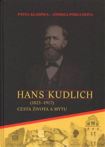 Pavel Kladiwa, Andrea Pokludová: Hans Kudlich - Cesta života a mýtu cena od 285 Kč