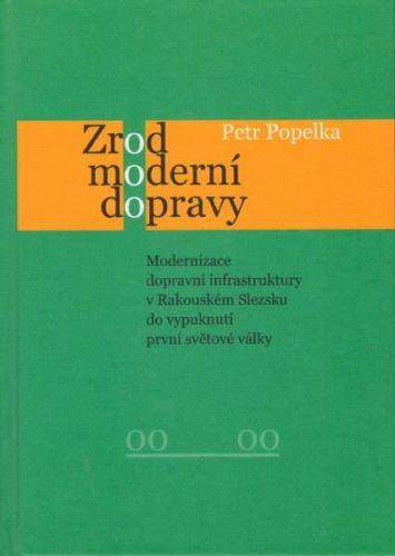 Petr Popelka: Zrod moderní dopravy cena od 247 Kč