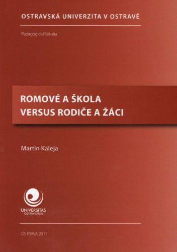 Martin Kaleja: Romové a škola versus rodiče a žáci cena od 266 Kč