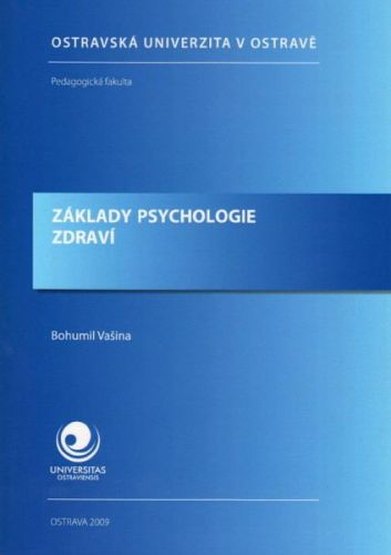 Bohumil Vašina: Základy psychologie zdraví cena od 168 Kč