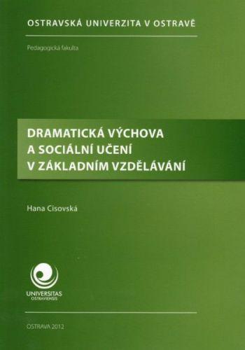 Hana Cisovská: Dramatická výchova a sociální učení v základním vzdělávání cena od 142 Kč