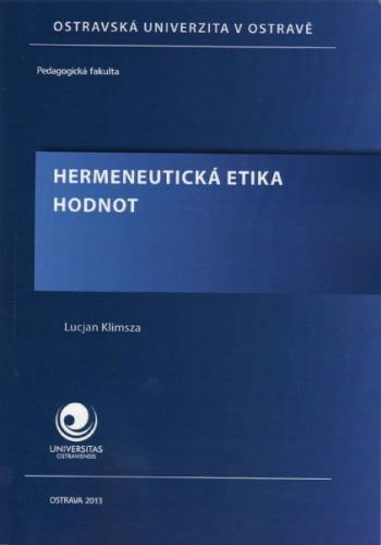 Lucjan Klimsza: Hermeneutická etika hodnot cena od 152 Kč