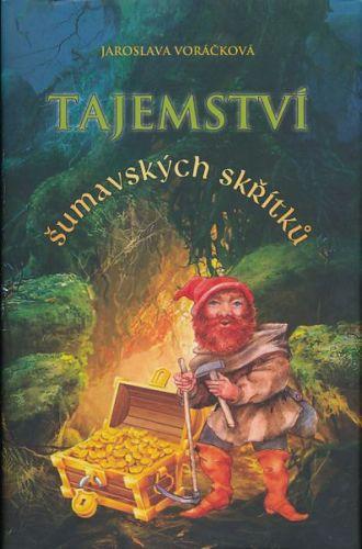 Jaroslava Voráčková: Tajemství šumavských skřítků cena od 134 Kč
