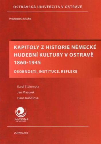 Kapitoly z historie německé hudební kultury v Ostravě 1860 - 1945 cena od 95 Kč