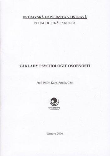 Karel Paulík: Základy psychologie osobnosti cena od 0 Kč